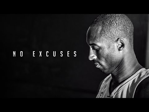 THE MIND OF KOBE BRYANT - NO EXCUSES