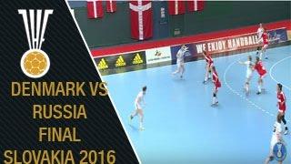 Denmark vs Russia Final Match - Slovakia 2016