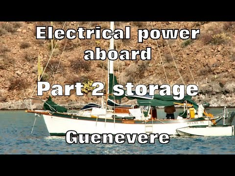 Electrical Power Aboard, Part 2 - Storage