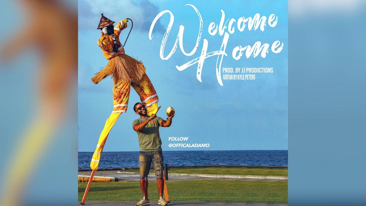 Welcome Home 2020.Adam O X Jj Prodution Welcome Home 2020 Soca