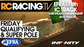 EFRA 1/8th Track Euros - Friday - Qualifying and Super Pole - LIVE