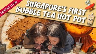 Bubble Tea Hot Pot In Singapore?! | Eatbook Vlogs | EP 89