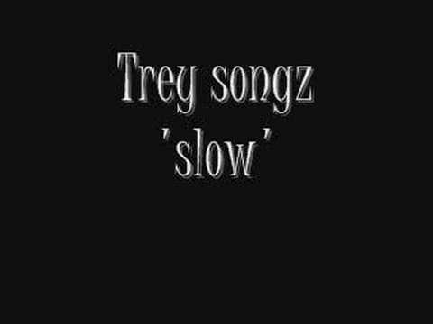 Trey songz - slow