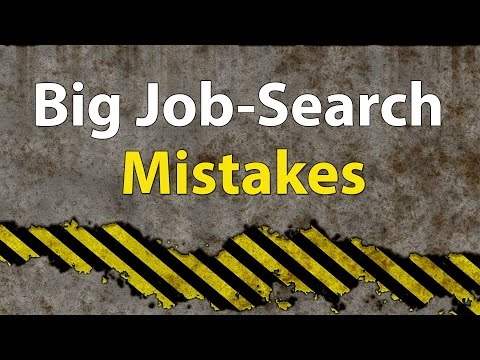 Big Job Search Mistakes