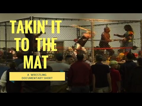 Takin' It To The Mat - A Wrestling Movie - Florida Wrestling Circuit, circa 2000.