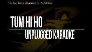 Tum Hi Ho | Arijit Singh | Aashiqui 2 | Unplugged Karaoke