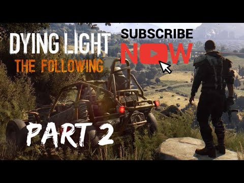 DYING LIGHT THE FOLLOWING #2|| NO COMMENTARY |