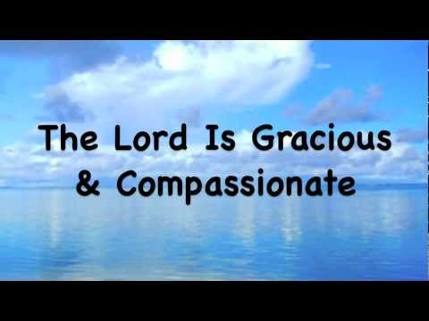 The LORD Is Gracious & Compassionate (Lyrics)