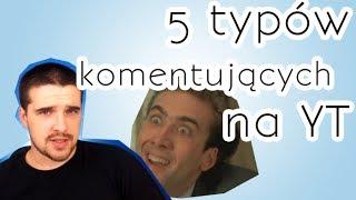 5 typów komentujących na YT (NIE ROZUMIEM)