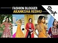 Akanksha Redhu - A Face That Every Fashion Blogger Should Know About