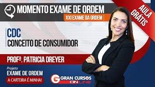 xxi exame de ordem   aula grtis   cdc conceito de consumidor profª patricia dreyer