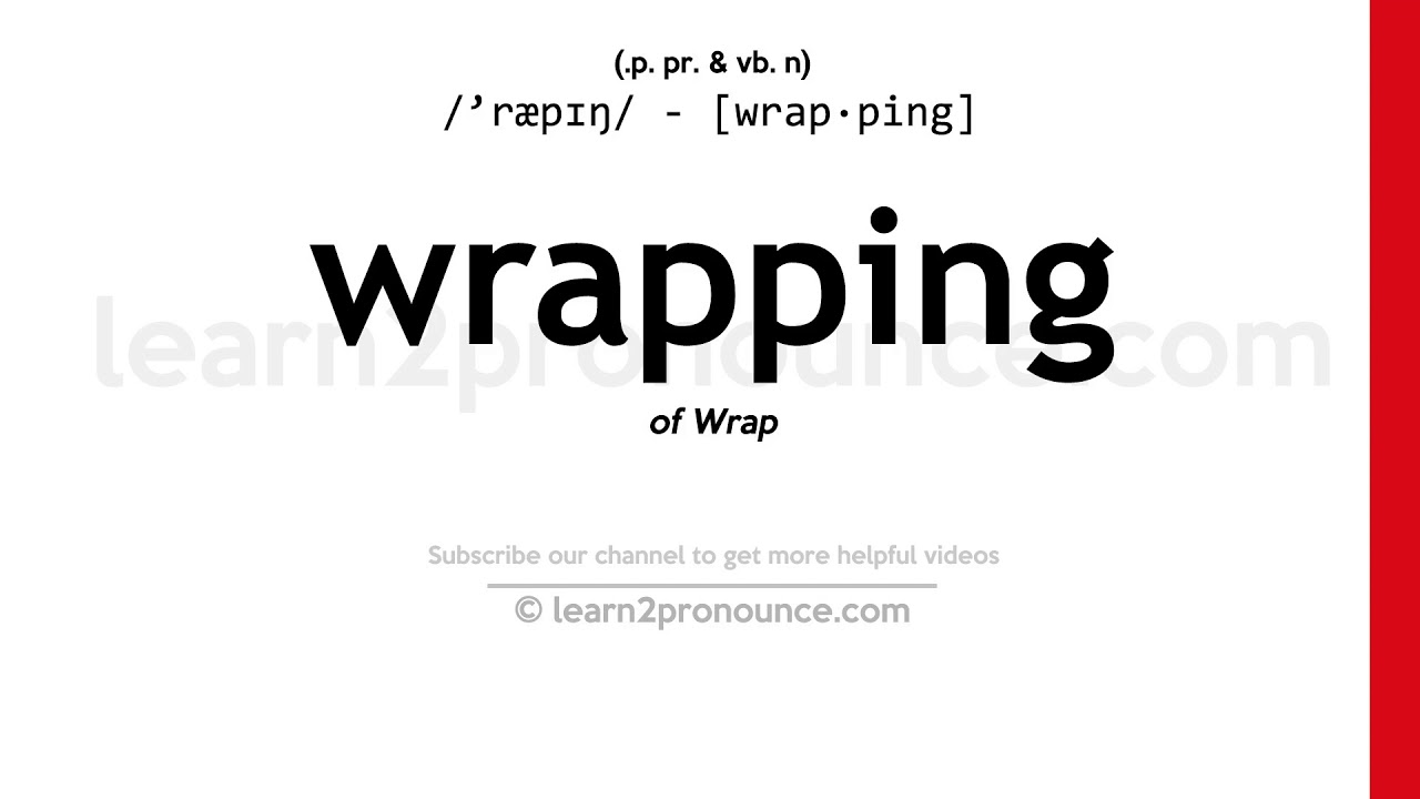 How to pronounce Wrapping  English pronunciation