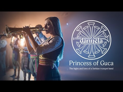 Daniela, Princess of Guca. The highs and lows of a Serbian trumpet band.