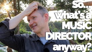 Musical Moments with the Maestro, Ep  14: What is a Music Director, anyway?