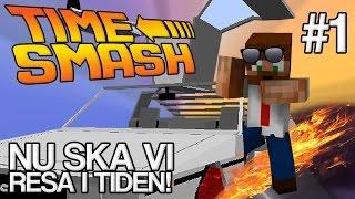 NU SKA VI RESA I TIDEN! | Time Smash - #1