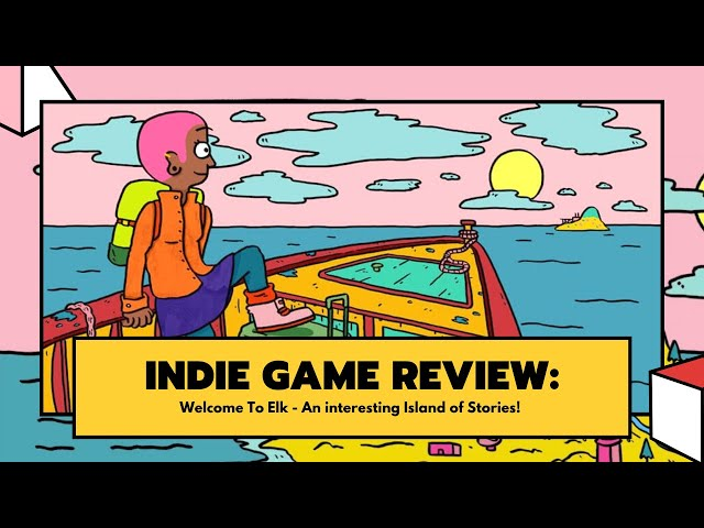 Indie Game Review   Welcome To Elk - What is with this island!
