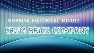 Moraine historical Minute: Crum Brick Company