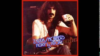 Frank Zappa: Village of The Sun - Echidna's Arf of You - Don't You Ever Wash That Thing (Roxy)