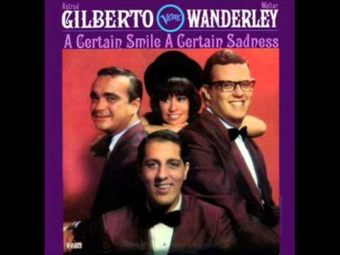 Astrud Gilberto and Walter Wanderley_A Certain Smile A Certain Sadness