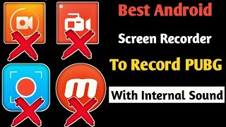 BEST ANDROID SCREEN RECORDER TO RECORD PUBG MOBILE GAMEPLAY WITH INTERNAL SOUND NO ROOT WITH PROOF