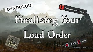 Finalizing Your Load Order (Skyrim, Fallout, etc.)