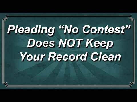 """Pleading """"No Contest"""" Does NOT Keep Your Record Clean"""