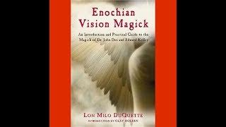 The Occult Book Review: Episode 25. Enochian Vision Magick by Lon Milo DuQuette