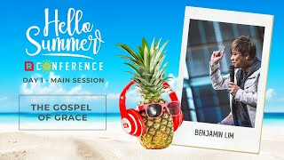 DAY 1 MAIN SESSION / Benjamin Lim - The Gospel of Grace