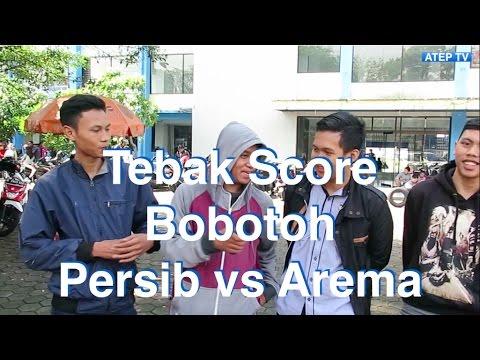 Tebak Score Persib vs Arema - Atep TV - YouTube