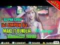 Dj Pak Cool Ampun Dj X Make It Bundem Original Remixs Tik Tok Terbaru  Bass Ny Mantul  Mp3 - Mp4 Download