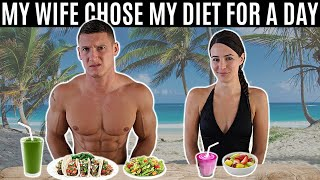 My wife chose my diet for a day