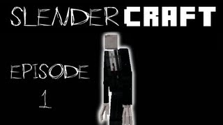 SLENDERCRAFT - EPISODE 1 (SlenderMan Minecraft Mod)