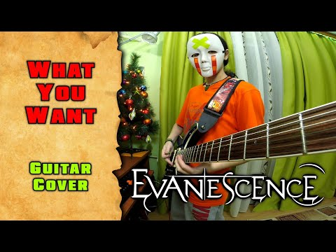 Evanescence - What You Want (guitar Cover By Mike_KidLazy)