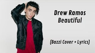 Drew Ramos - Beautiful (Lyrics)