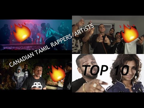 TOP 10 CANADIAN TAMIL RAPPERS/ARTISTS 2017 EDITION 🔥🔥🔊🔊🔊💯💯