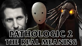 Talkin'bout: Pathologic 2 | The Real Meaning, maybe