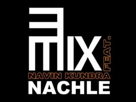 3Mix Ft. Navin Kundra - Nachle [HD] [Download Link In Description].flv
