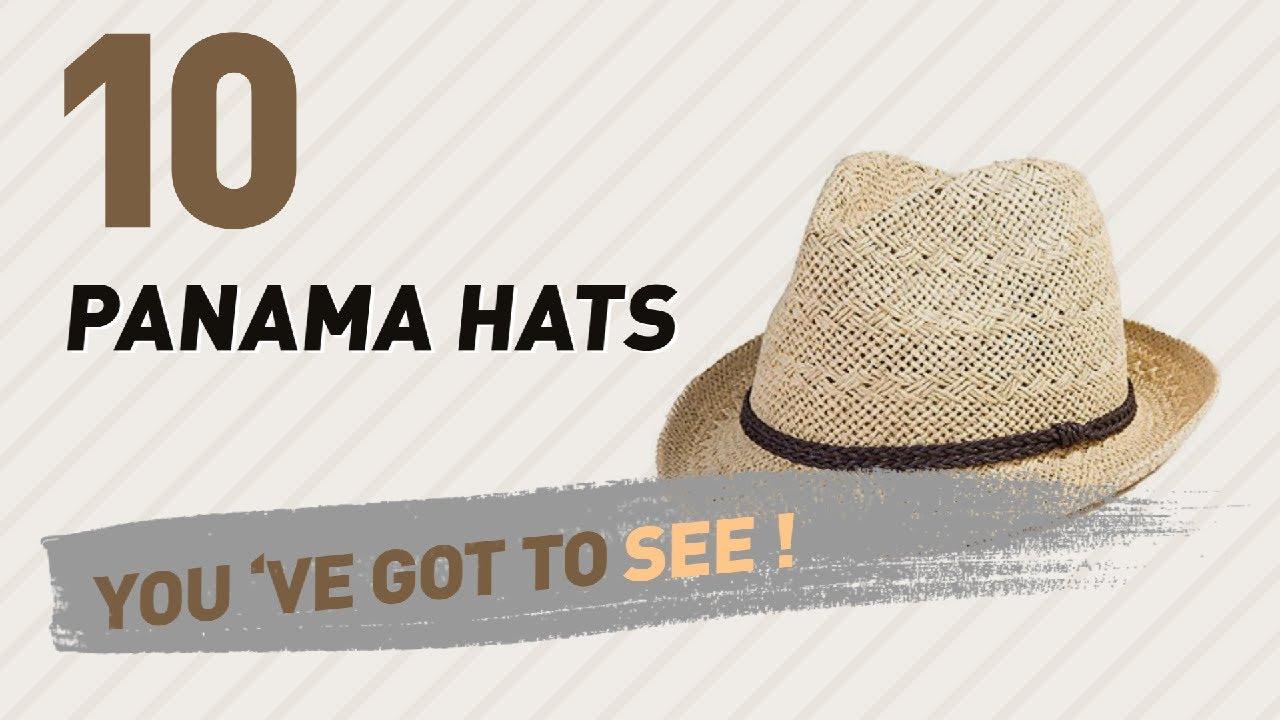 1ba78c15c5c3a6 Panama Hats, Top 10 Collection // Hats & Caps, UK 2017 - YouTube