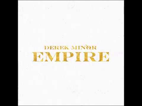 Derek Minor - Empire (feat. Traneshia  Truth  Chiles)