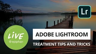 Adobe Lightroom treatment tips and tricks
