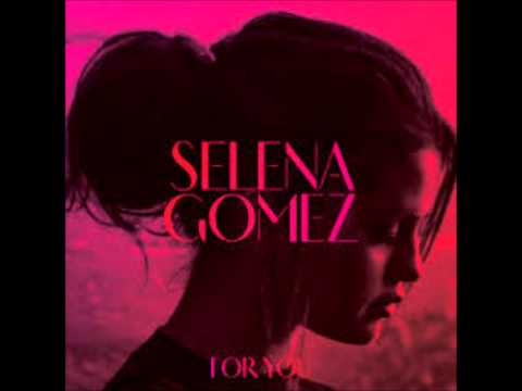 Selena Gomez - My Dilemma 2.0 - For You