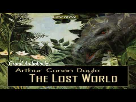 The Lost World  by Sir Arthur Conan Doyle  (Full Audiobook)  *Grand Audiobooks