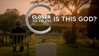 Is This God? | Episode 1303 | Closer To Truth