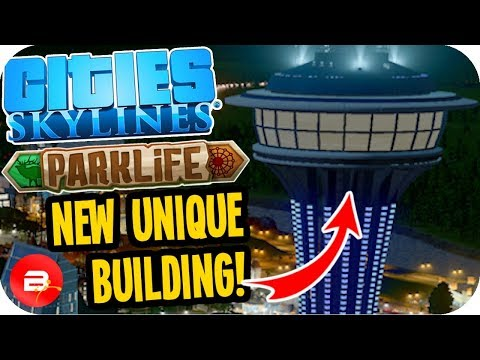 Cities Skylines Parklife - The Space Needle! #7 Cities Skylines Parklife DLC