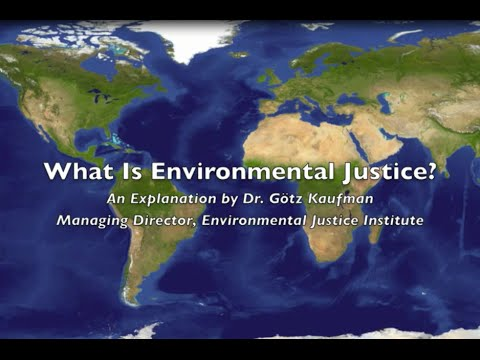 What Is Environmental Justice? - An Explanation