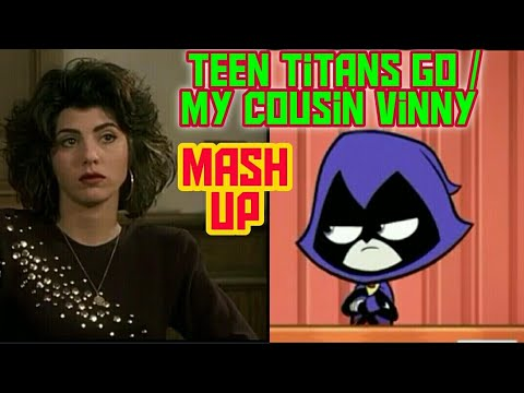 Teen Titans Go! MASH UP Comparison (My Cousin Vinny)