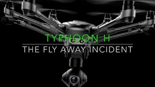 DRONE HELP - YUNEEC TYPHOON H - The Fly Away Incident