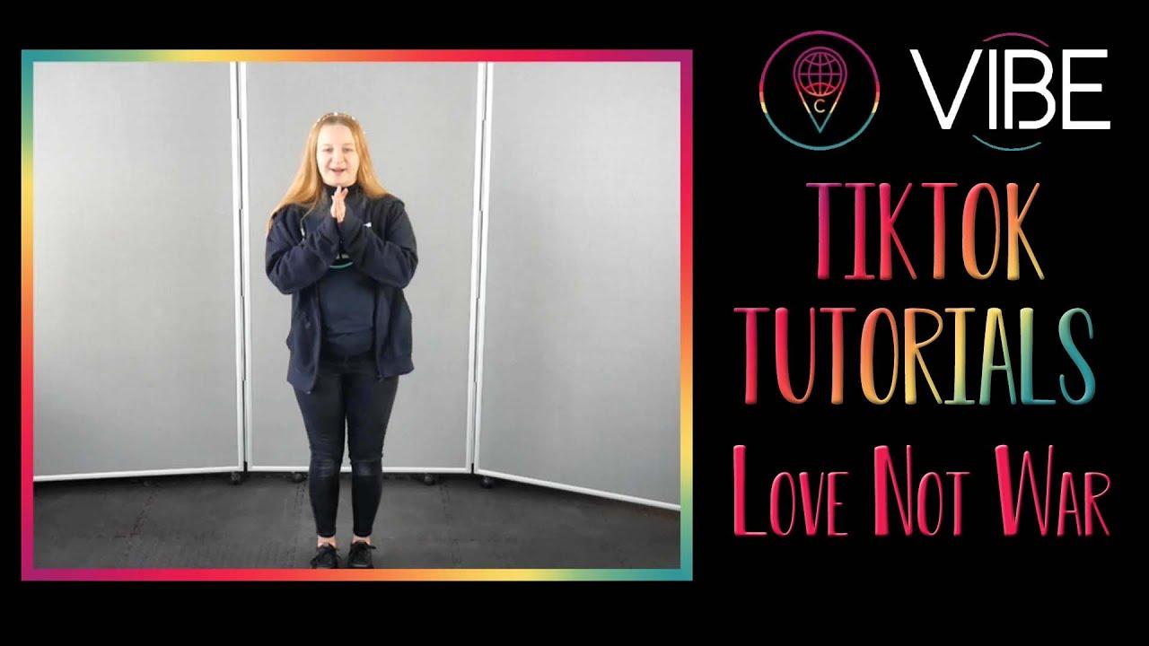 TikTok Tutorials: Love Not War Dance