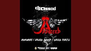 Addicted (feat. Mohombi, Craig David, Greg Parys) (Radio Edit)