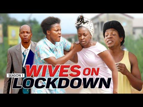 WIVES ON LOCKDOWN 1 - LATEST NIGERIA NOLLYWOOD MOVIES